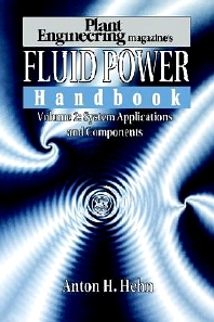 Plant Engineering's Fluid Power Handbook, Volume 2, 1st Edition,Anton H. Hehn,ISBN9780884150893