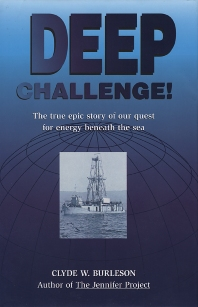 Deep Challenge: Our Quest for Energy Beneath the Sea, 1st Edition,Clyde W. Burleson,ISBN9780884152194