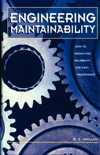 Engineering Maintainability:, 1st Edition,B.S. Dhillon, Ph.D.,ISBN9780884152576