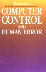 Computer Control and Human Error, 1st Edition,Trevor Kletz,ISBN9780884152699