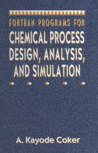 Fortran Programs for Chemical Process Design, Analysis, and Simulation - 1st Edition - ISBN: 9780884152804, 9780080506784