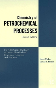 Chemistry of Petrochemical Processes, 2nd Edition,Sami Matar, Ph.D.,Lewis F. Hatch, Ph.D.,ISBN9780884153153