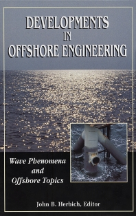 Developments in Offshore Engineering: Wave Phenomena and Offshore Topics - 1st Edition - ISBN: 9780884153801, 9780080504216