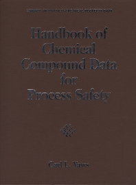 Handbook of Chemical Compound Data for Process Safety - 1st Edition - ISBN: 9780884153818, 9780080533391