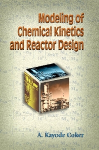 Modeling of Chemical Kinetics and Reactor Design - 1st Edition - ISBN: 9780884154815, 9780080491905