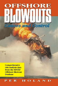 Offshore Blowouts: Causes and Control, 1st Edition,Per Holland, Ph.D.,ISBN9780884155140