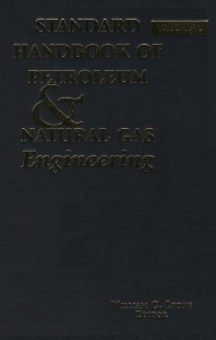 Cover image for Standard Handbook of Petroleum and Natural Gas Engineering: Volume 1