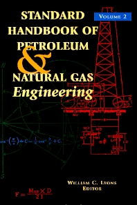 Standard Handbook of Petroleum and Natural Gas Engineering: Volume 2, 6th Edition,William C. Lyons, Ph.D., P.E.,ISBN9780884156437