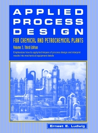 Applied Process Design for Chemical and Petrochemical Plants: Volume 3, 3rd Edition,Ernest E. Ludwig,ISBN9780884156512