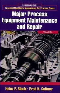 Major Process Equipment Maintenance and Repair - 2nd Edition - ISBN: 9780884156635, 9780080479002