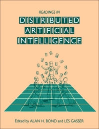 Readings in Distributed Artificial Intelligence - 1st Edition - ISBN: 9780934613637, 9781483214443