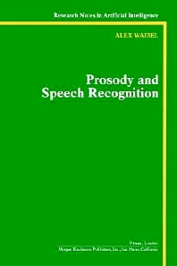 Prosody and Speech Recognition, 1st Edition,Alexander Waibel,ISBN9780934613705