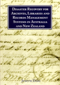 Disaster Recovery for Archives, Libraries and Records Management Systems in Australia and New Zealand - 1st Edition - ISBN: 9780949060358, 9781780634241