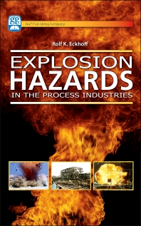 Explosion Hazards in the Process Industries - 1st Edition - ISBN: 9780976511342, 9780127999722