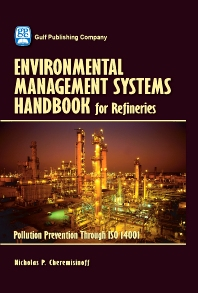 Environmental Management Systems Handbook for Refineries - 1st Edition - ISBN: 9780976511380, 9780127999753