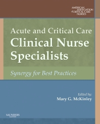 Acute and Critical Care Clinical Nurse Specialists - 1st Edition - ISBN: 9781416001560, 9781437726220