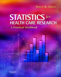 Statistics for Health Care Research, 1st Edition,Susan Grove,ISBN9781416002260