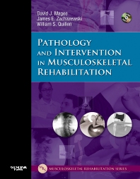 Pathology and Intervention in Musculoskeletal Rehabilitation - 1st Edition - ISBN: 9781416002512, 9781455757343