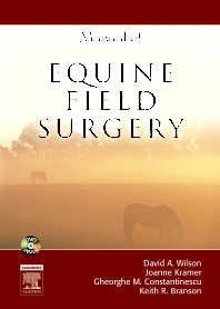 Manual of Equine Field Surgery - 1st Edition - ISBN: 9781416002703, 9781437710380