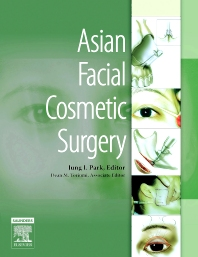 Asian Facial Cosmetic Surgery - 1st Edition - ISBN: 9781416002901, 9781437710403
