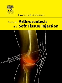 Guide to Arthrocentesis and Soft Tissue Injection - 1st Edition - ISBN: 9781416022053, 9781437710441