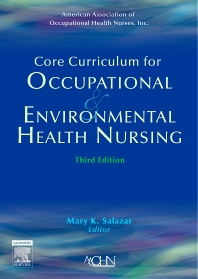 Core Curriculum for Occupational and Environmental Health Nursing - 3rd Edition - ISBN: 9781416023746