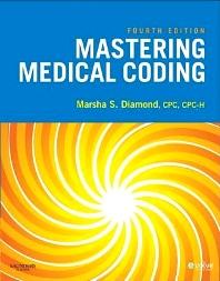 Mastering Medical Coding - 3rd Edition - ISBN: 9781416023951, 9780323277631
