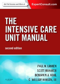 The Intensive Care Unit Manual - 2nd Edition - ISBN: 9781416024552, 9781455737857