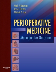 Perioperative Medicine, 1st Edition,Mark Newman,Lee Fleisher,Mitchell Fink,ISBN9781416024569