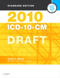 2010 ICD-10-CM, Standard Edition DRAFT (Softbound) - 1st Edition - ISBN: 9781416025672, 9781455727438
