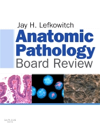 Anatomic Pathology Board Review