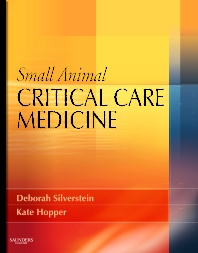 Small Animal Critical Care Medicine - 1st Edition - ISBN: 9781416025917, 9781416069263