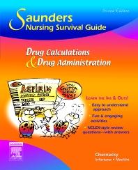 Saunders Nursing Survival Guide: Drug Calculations and Drug Administration