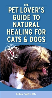 Cover image for Pet Lover's Guide to Natural Healing for Cats and Dogs