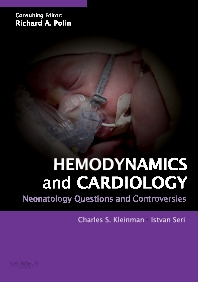 Hemodynamics and Cardiology: Neonatology Questions and Controversies - 1st Edition - ISBN: 9781416031628