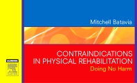 Contraindications in Physical Rehabilitation - 1st Edition - ISBN: 9781416033646, 9781455757442