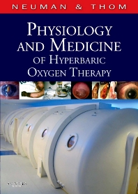 Physiology and Medicine of Hyperbaric Oxygen Therapy, 1st Edition,Tom Neuman,Stephen Thom,ISBN9781416034063