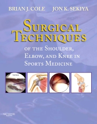 Surgical Techniques of the Shoulder, Elbow, and Knee in Sports Medicine - 1st Edition