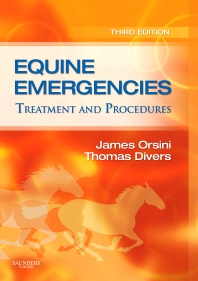 Equine Emergencies - 3rd Edition - ISBN: 9781416036098, 9781437710960