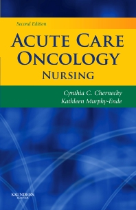 Acute Care Oncology Nursing - 2nd Edition - ISBN: 9781416037347, 9781455710058