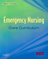 Emergency Nursing Core Curriculum - 6th Edition - ISBN: 9781416037552, 9781437726565