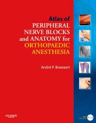 Atlas of Peripheral Nerve Blocks and Anatomy for Orthopaedic Anesthesia with DVD, 1st Edition,Andre Boezaart,ISBN9781416039419