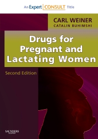 Drugs for Pregnant and Lactating Women - 2nd Edition - ISBN: 9781416040132, 9781437721362