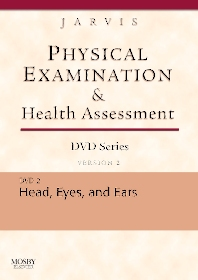 Physical Examination and Health Assessment DVD Series: DVD 2: Head, Eyes, and Ears, Version 2 - 1st Edition - ISBN: 9781416040255