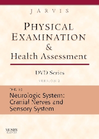Physical Examination and Health Assessment DVD Series: DVD 10: Neurologic: Cranial Nerves and Sensory System, Version 2 - 1st Edition - ISBN: 9781416040286