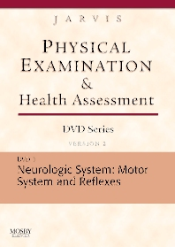 Physical Examination and Health Assessment DVD Series: DVD 1: Neurologic: Motor System and Reflexes, Version 2