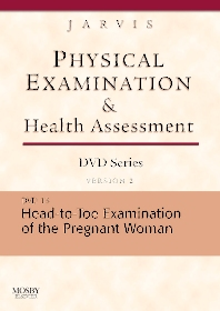 Physical Examination and Health Assessment DVD Series: DVD 13: Head-To-Toe Examination of the Pregnant Woman, Version 2 - 1st Edition - ISBN: 9781416040354
