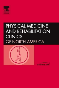 Brain Injury, An Issue of Physical Medicine and Rehabilitation Clinics