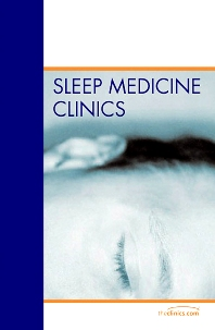 Medical Disorders and Sleep, An Issue of Sleep Medicine Clinics