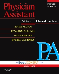 Physician Assistant: A Guide to Clinical Practice - 4th Edition - ISBN: 9781416044857